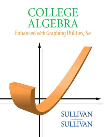 College Algebra Enhanced With Graphing Utilities (5Th Edition)
