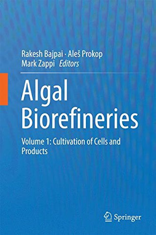 Algal Biorefineries: Volume 1: Cultivation of Cells and Products