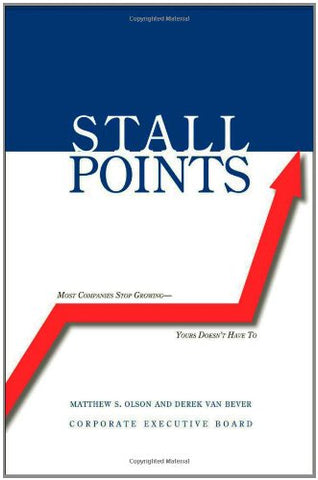 Stall Points: Most Companies Stop Growing-Yours Doesn't Have To