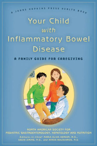 Your Child with Inflammatory Bowel Disease: A Family Guide for Caregiving (A Johns Hopkins Press Health Book)