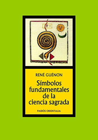 Simbolos fundamentales de la ciencia sagrada / Fundamental Symbols of The Sacred Science (Spanish Edition)