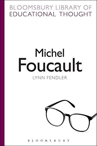 Michel Foucault (Bloomsbury Library of Educational Thought)