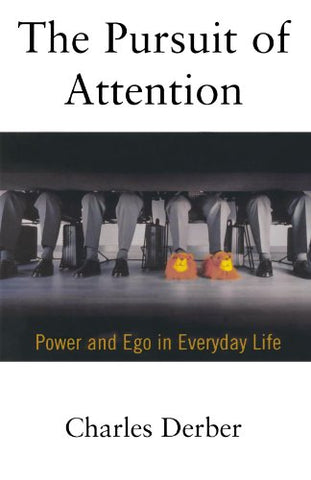 The Pursuit of Attention: Power and Ego in Everyday Life