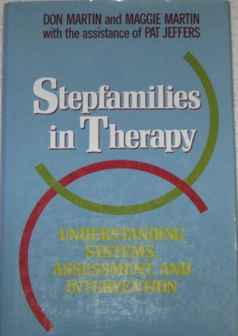 Stepfamilies in Therapy: Understanding Systems, Assessment, and Intervention (JOSSEY BASS SOCIAL AND BEHAVIORAL SCIENCE SERIES)