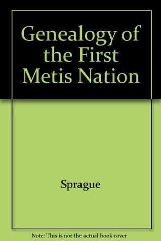 The Genealogy of the First Metis Nation