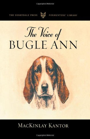 The Voice of Bugle Ann (The Derrydale Press Foxhunters' Library)