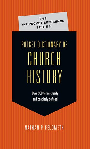Pocket Dictionary of Church History (IVP Pocket Reference)