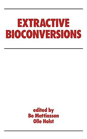 Extractive Bioconversions (Biotechnology and Bioprocessing)