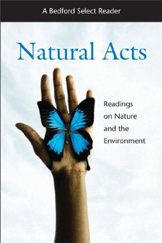 Natural Acts: A Bedford Select Reader (Bedford Select Readers)