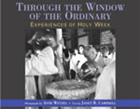 Through the Window of the Ordinary: Experiences of Holy Week