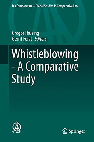 Whistleblowing - A Comparative Study (Ius Comparatum - Global Studies in Comparative Law)