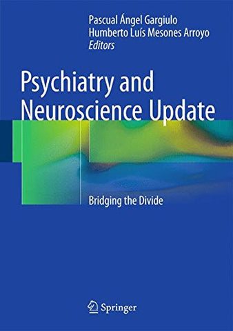 Psychiatry and Neuroscience Update: Bridging the Divide