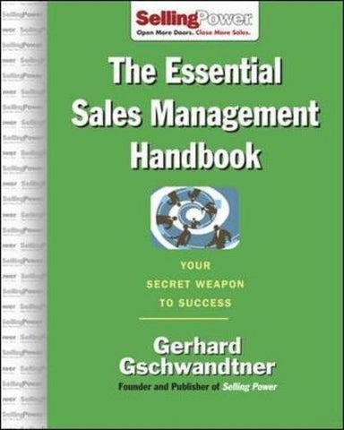 The Essential Sales Management Handbook: Your Secret Weapon to Success (SellingPower Library)