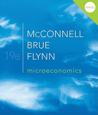 Microeconomics: Principles, Problems, and Policies, 19th Edition