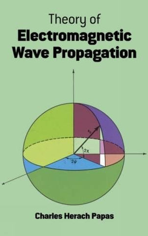 Theory of Electromagnetic Wave Propagation (Dover Books on Physics)