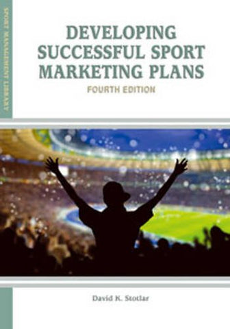 Developing Successful Sport Marketing Plans (Sport Management Library)