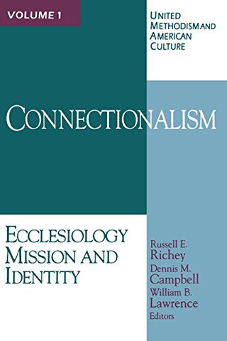 Connectionalism: Ecclesiology, Mission and Identity