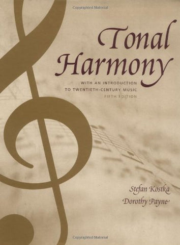 Tonal Harmony, With An Introduction To Twentieth-Century Music