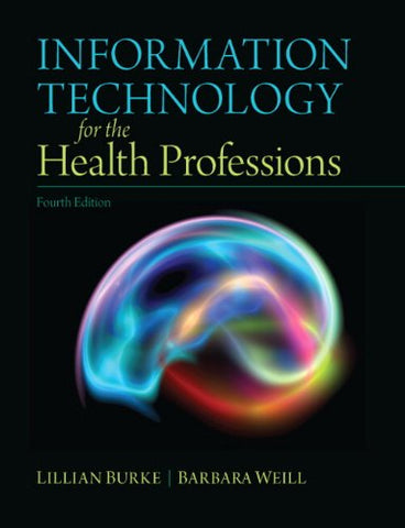 Information Technology For The Health Professions (4Th Edition)