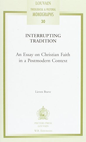 Interrupting Tradition (Louvain Theological and Pastoral Monographs, 30)