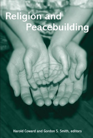 Religion And Peacebuilding (Suny Series In Religious Studies)