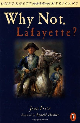 Why Not Lafayette? (Unforgettable Americans)