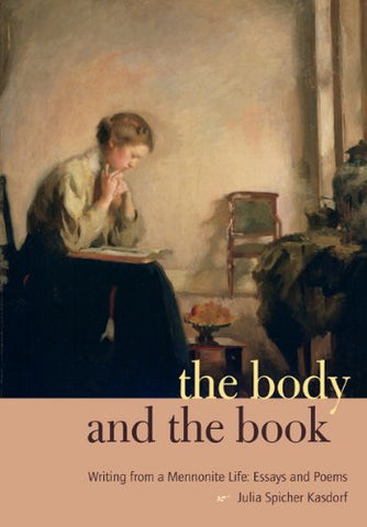 The Body and the Book: Writing from a Mennonite Life: Essays and Poems (Keystone Books)
