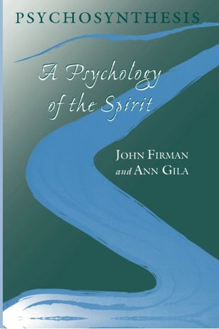 Psychosynthesis: A Psychology of the Spirit (Suny Series in Transpersonal and Humanistic Psychology)