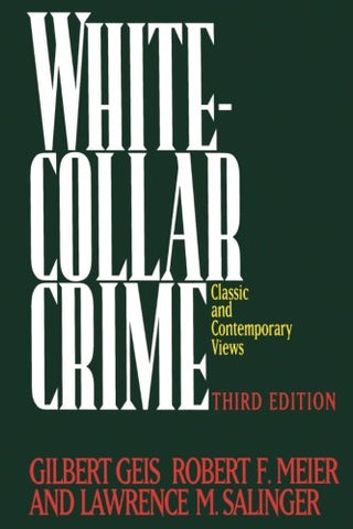 White-Collar Crime: Classic and Contemporary Views, 3rd Edition