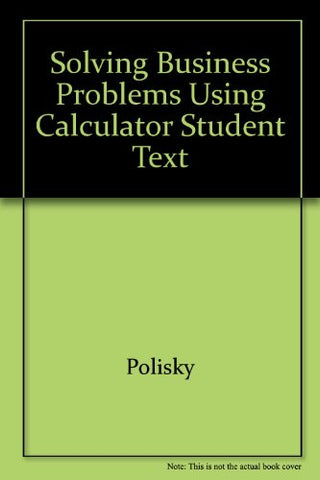 Solving Business Problems Using A Calculator