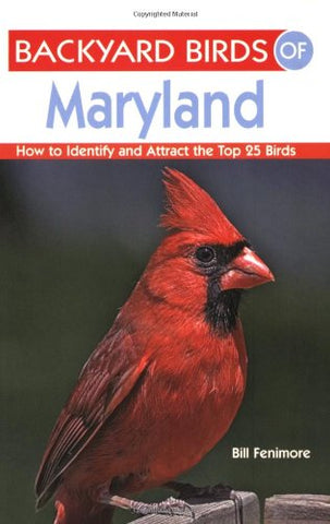 Backyard Birds Of Maryland: How To Identify And Attract The Top 25 Birds
