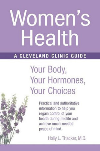 Womens Health: Your Body, Your Hormones, Your Choices (Cleveland Clinic Guides)