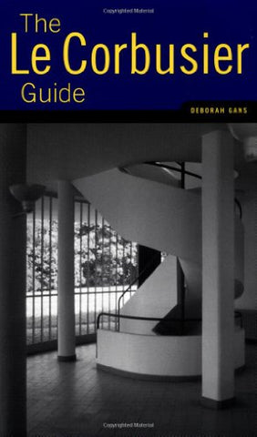 Le Corbusier Guide: Updated and Expanded Edition