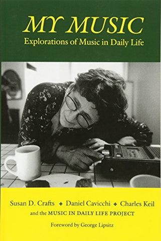 My Music: Explorations of Music in Daily Life (Music/Culture)