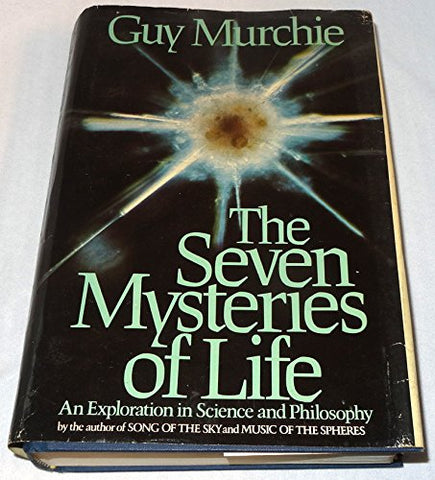 The Seven Mysteries of Life: An Exploration In Science & Philosophy