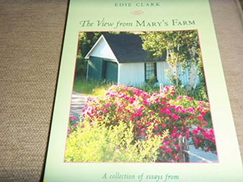 The View From Mary's Farm: A Collection of Essays from Yankee Magazine's Beloved Writer
