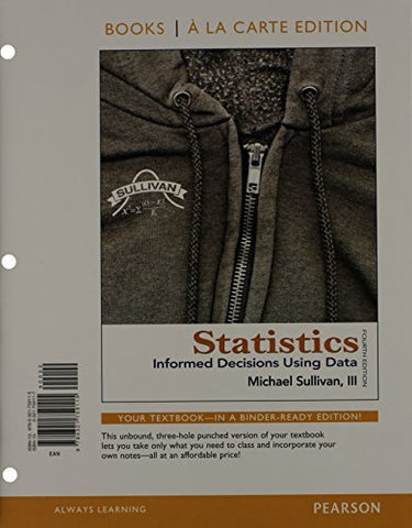 Statistics: Informed Decisions Using Data, Books a la Carte Edition plus NEW MyStatLab with Pearson eText-- Access Card Package (4th Edition)