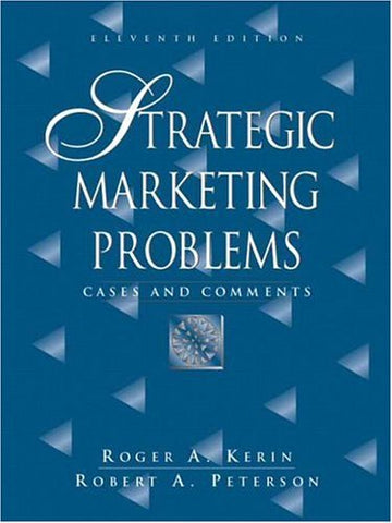 Strategic Marketing Problems: Cases and Comments (11th Edition)