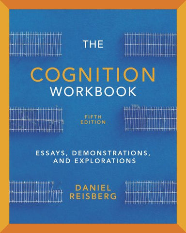The Cognition Workbook: For Cognition: Exploring The Science Of The Mind, Fifth Edition (Fifth Edition)