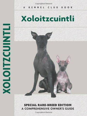 Xoloitzcuintli (Comprehensive Owner's Guide)