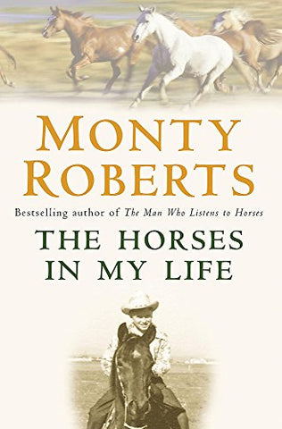 The Horses in My Life. Monty Roberts