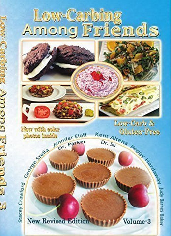 Low Carb-ing Among Friends BEST SELLER Cookbooks: Gluten-free, Low-carb, Atkins friendly, 100% Wheat-free, Sugar-Free, Recipes, Diet, Cookbook Vol-3 (Gluten-Free Low-Carb ing, Among Friends V3 (25-MAR-15)) Paperback  2015