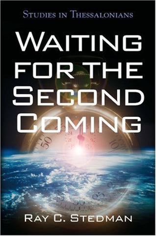 Waiting for the Second Coming: Studies in Thessalonians