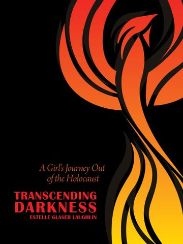 Transcending Darkness: A Girls Journey Out of the Holocaust (Modern Jewish History)