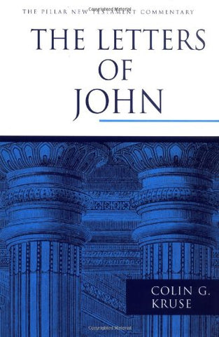The Letters of John (The Pillar New Testament Commentary (PNTC))