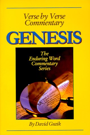 Verse by Verse Commentary on the Book of Genesis (The Enduring Word Commentary Series)