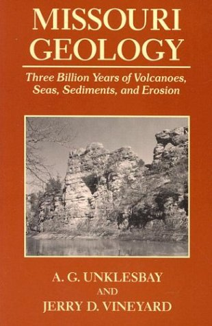 Missouri Geology: Three Billion Years Of Volcanoes, Seas, Sediments, And Erosion