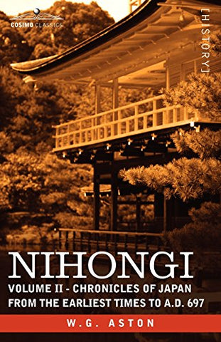 Nihongi: Volume II - Chronicles of Japan from the Earliest Times to A.D. 697