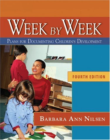 Week By Week: Plans For Documenting Childrens Development