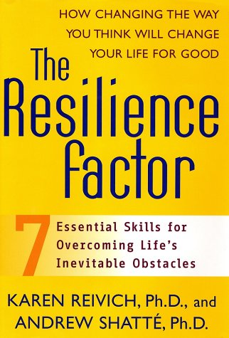 The Resilience Factor: Seven Essential Skills For Overcoming Life's Inevitable Obstacles